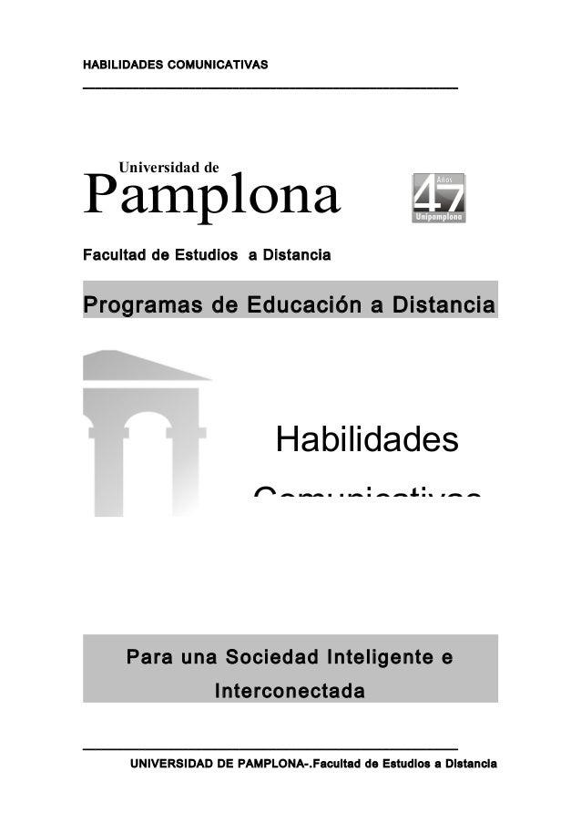 HABILIDADES COMUNICATIVAS ____________________________________________________________ Pamplona Facultad de Estudios a Dis...