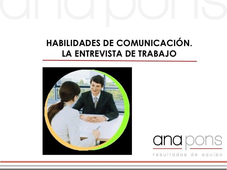 HABILIDADES DE COMUNICACIÓN.   LA ENTREVISTA DE TRABAJO