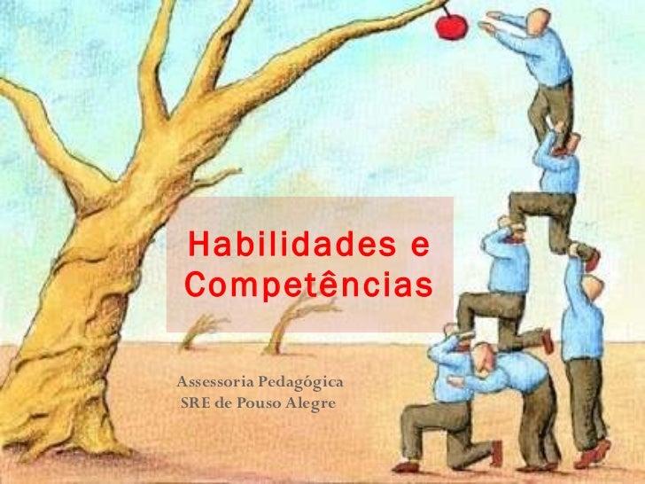 Assessoria Pedagógica SRE de Pouso Alegre  Habilidades e Competências