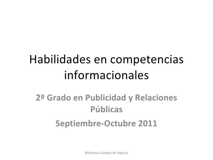 Habilidades en competencias informacionales 2º Grado en Publicidad y Relaciones Públicas Septiembre-Octubre 2011 Bibliotec...