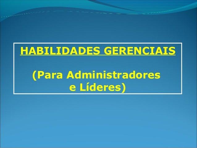 HABILIDADES GERENCIAIS (Para Administradores e Líderes)