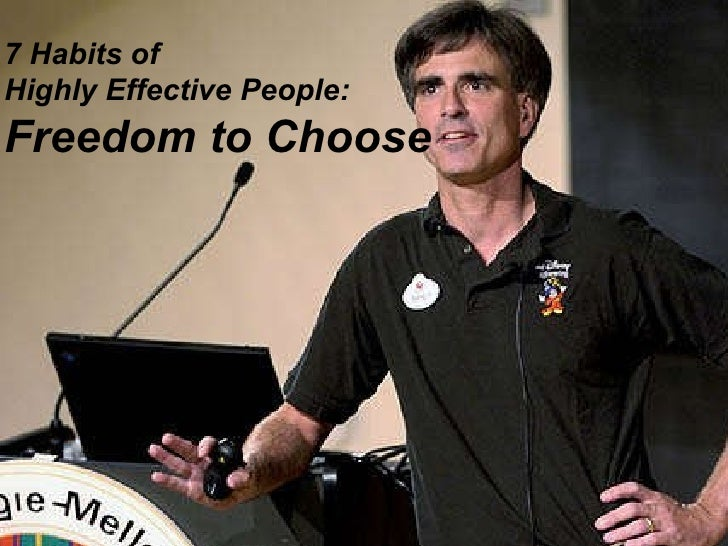 7 Habits of  Highly Effective People: Freedom to Choose