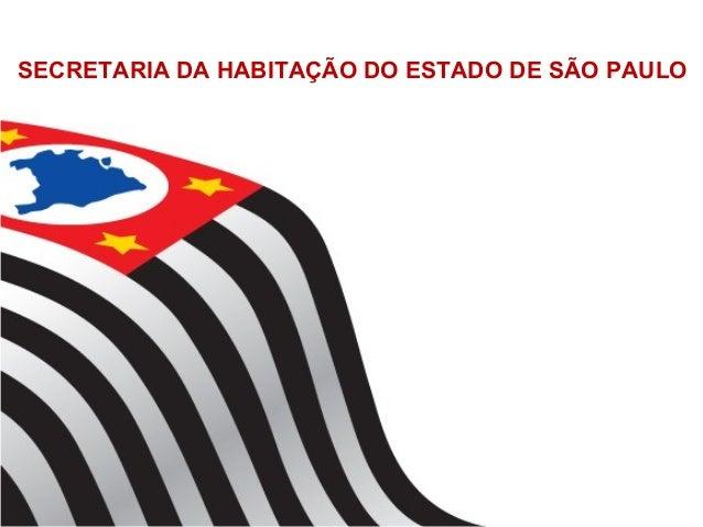 SECRETARIA DA HABITAÇÃO DO ESTADO DE SÃO PAULO