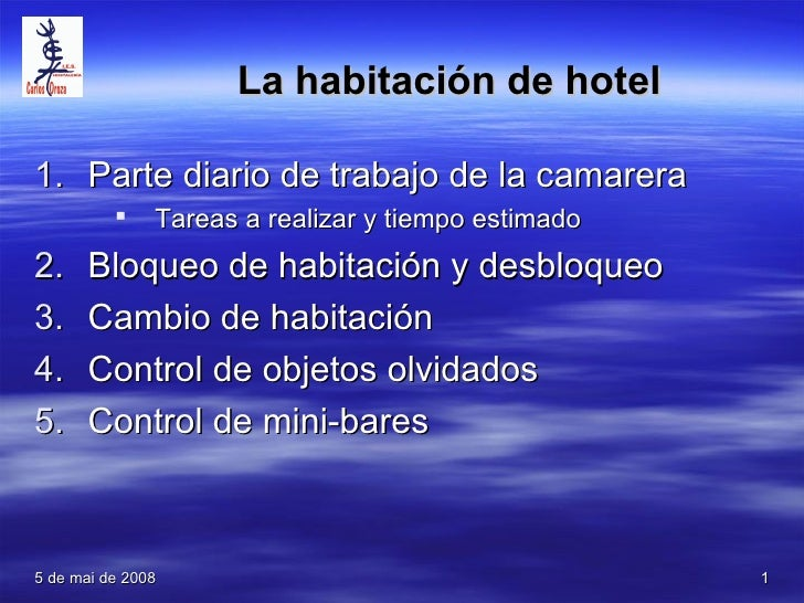La habitación de hotel  1. Parte diario de trabajo de la camarera               Tareas a realizar y tiempo estimado 2.   ...