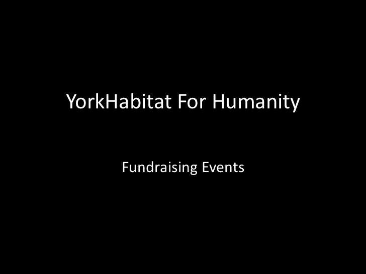 YorkHabitat For Humanity <br />Fundraising Events<br />