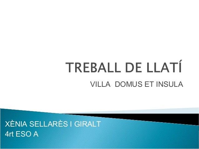 VILLA DOMUS ET INSULA XÈNIA SELLARÈS I GIRALT 4rt ESO A