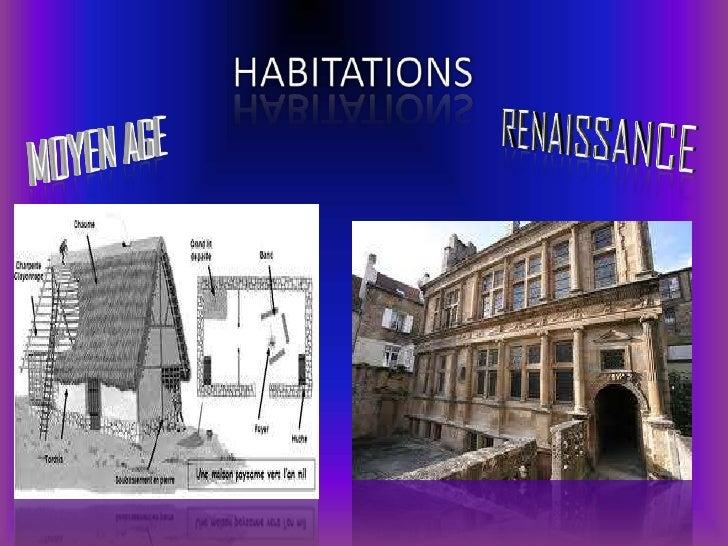 HABITATIONS<br />RENAISSANCE<br />MOYEN AGE<br />