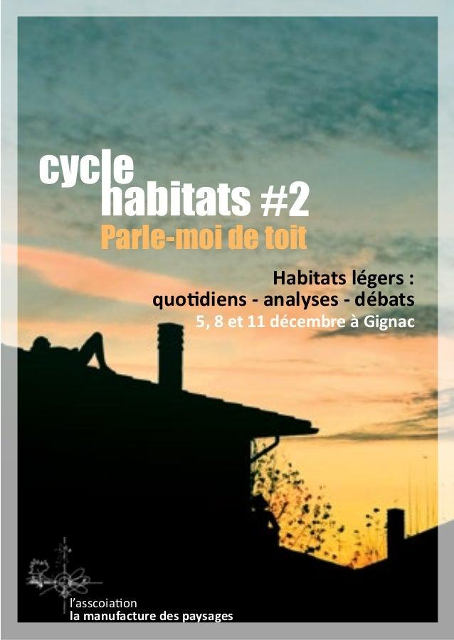 Habitats légers : quotidiens - analyses - débats 5, 8 et 11 décembre à Gignac l'asscoiation la manufacture des paysages cy...