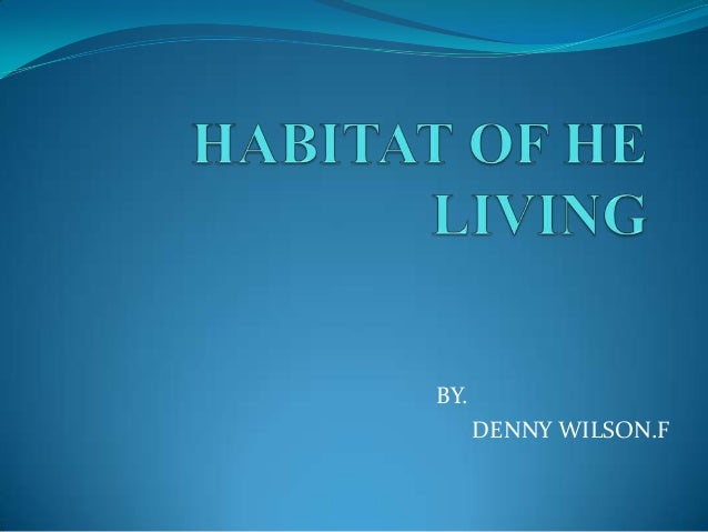 Habitat of the living