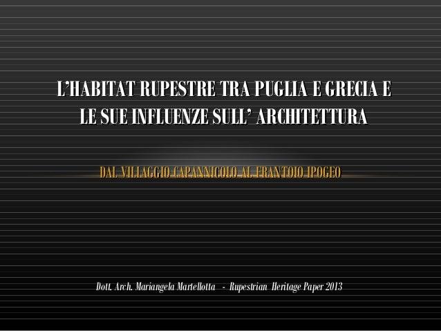 L'HABITAT RUPESTRE TRA PUGLIA E GRECIA E LE SUE INFLUENZE SULL' ARCHITETTURA DAL VILLAGGIO CAPANNICOLO AL FRANTOIO IPOGEO ...