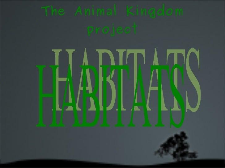 The Animal Kingdom project HABITATS