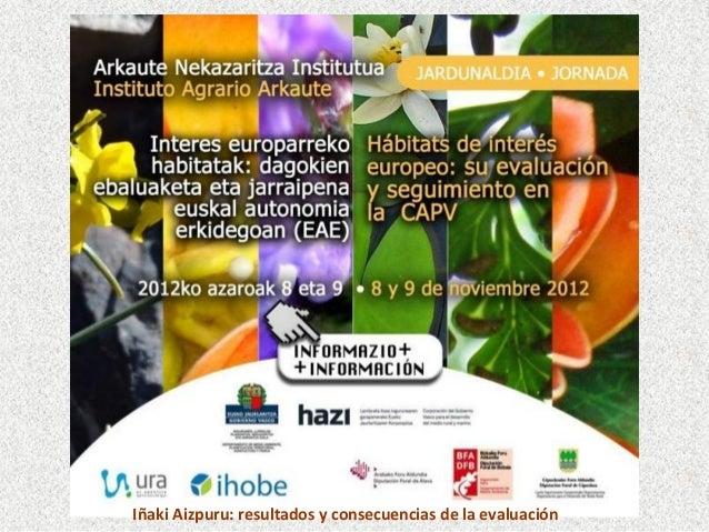 Iñaki Aizpuru: resultados y consecuencias de la evaluación
