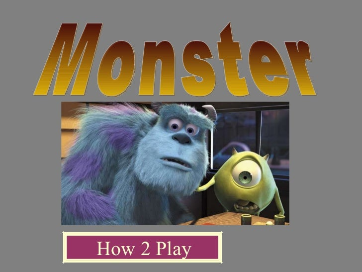 Monster How 2 Play