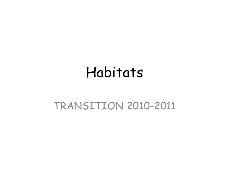 Habitats TRANSITION 2010-2011