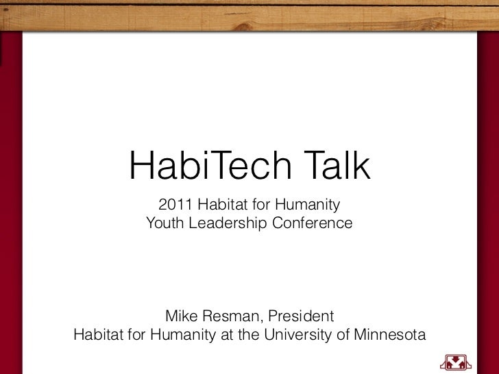 HabiTech Talk            2011 Habitat for Humanity           Youth Leadership Conference             Mike Resman, Presiden...