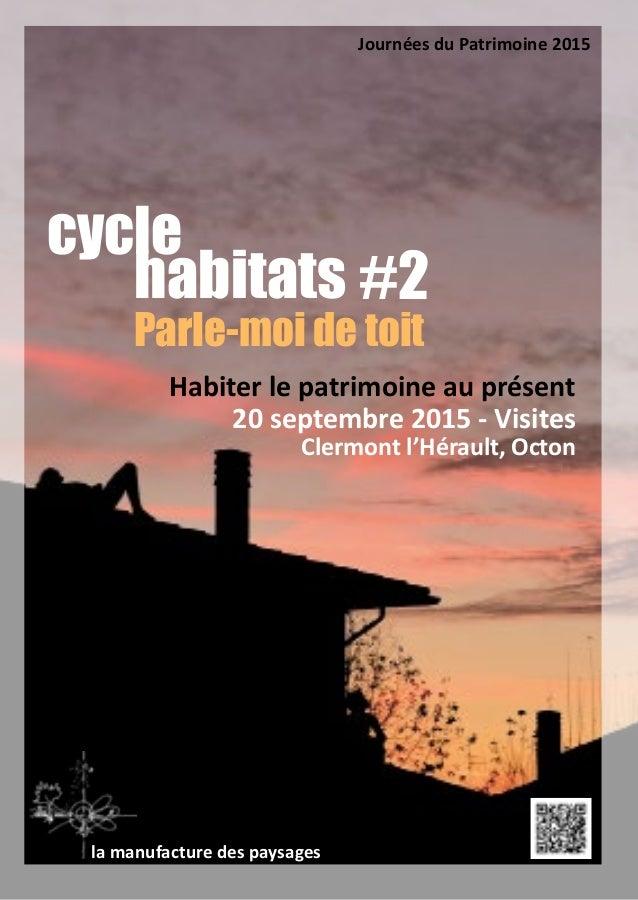 cycle habitats Parle-moi de toit Habiter le patrimoine au présent 20 septembre 2015 - Visites Clermont l'Hérault, Octon la...