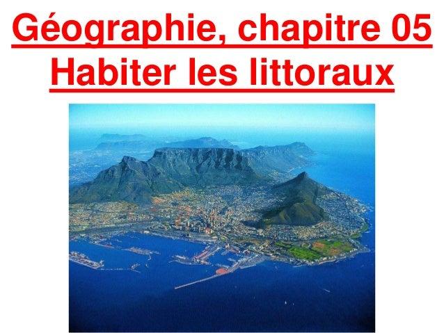 Géographie, chapitre 05 Habiter les littoraux