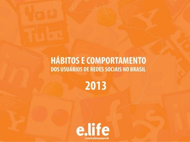 HÁBITOS E COMPORTAMENTO DOS USUÁRIOS DE REDES SOCIAIS NO BRASIL  2013  JUNHO | 2013