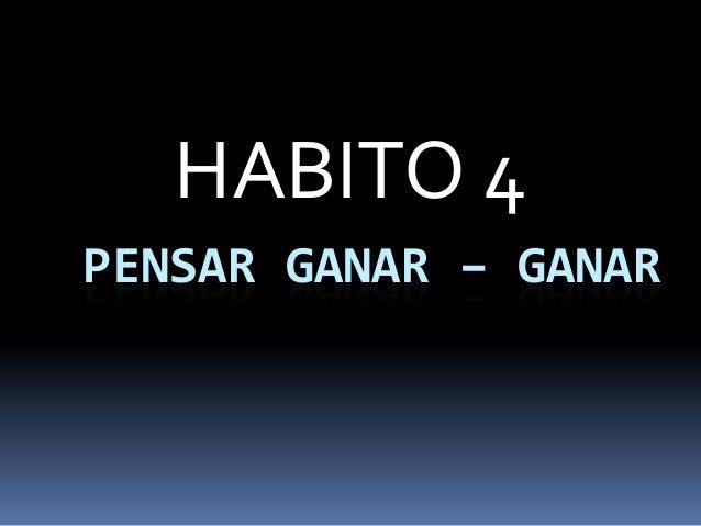 HABITO 4PENSAR GANAR – GANAR