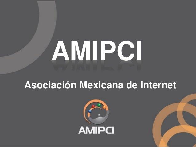Asociación Mexicana de Internet AMIPCI