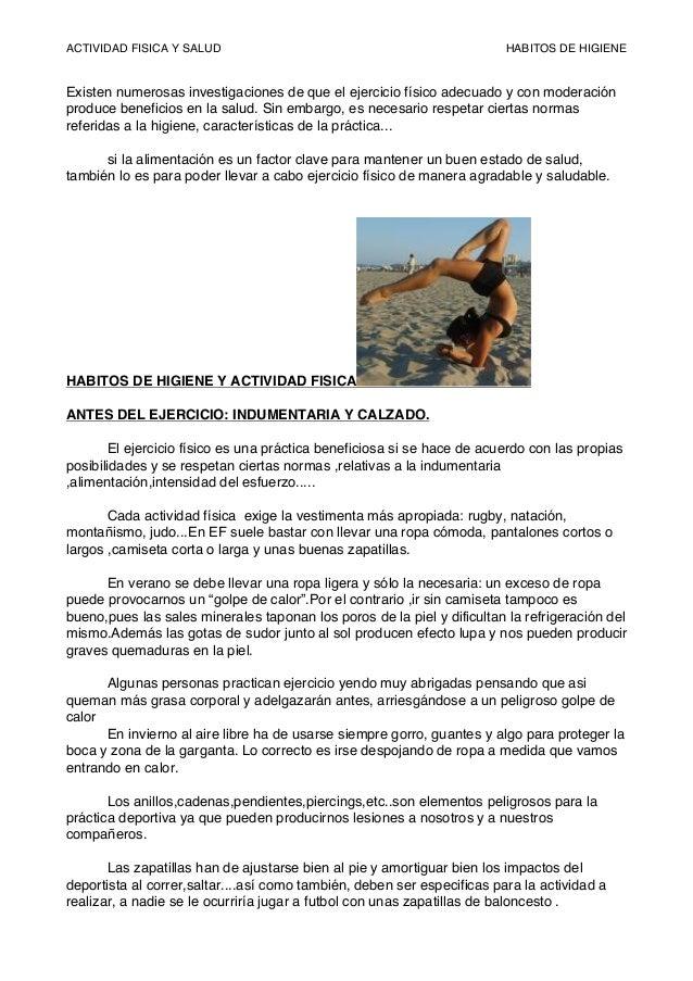 ACTIVIDAD FISICA Y SALUD HABITOS DE HIGIENE Existen numerosas investigaciones de que el ejercicio físico adecuado y con mo...