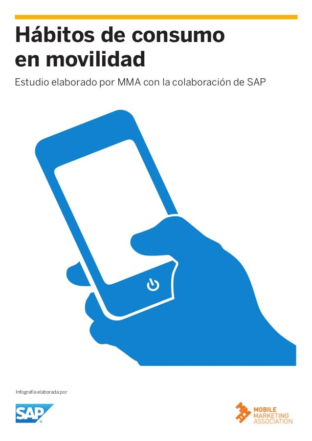 Hábitos de consumo en movilidad Estudio elaborado por MMA con la colaboración de SAP Infografía elaborada por