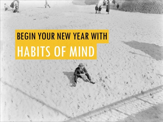 BEGIN YOUR NEW YEAR WITHHABITS OF MIND