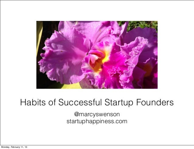 Habits of Successful Startup Founders                              @marcyswenson                           startuphappines...