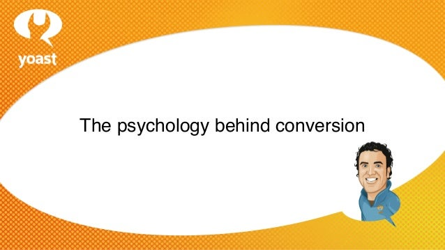The psychology behind conversion