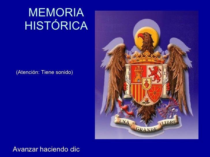 MEMORIA HISTÓRICA Avanzar haciendo clic (Atención: Tiene sonido)