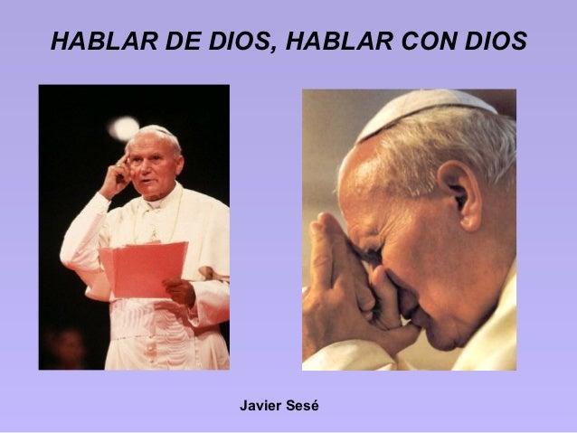 HABLAR DE DIOS, HABLAR CON DIOS            Javier Sesé