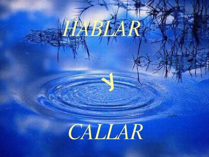 Hablarycallar