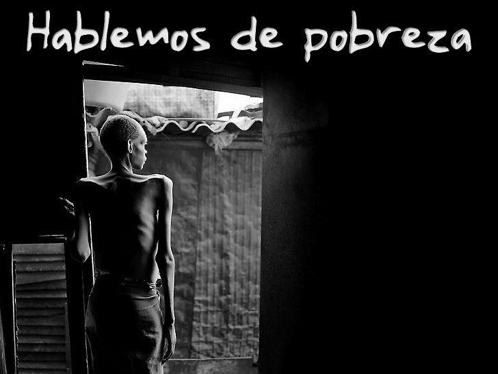 Hablemos de Pobreza