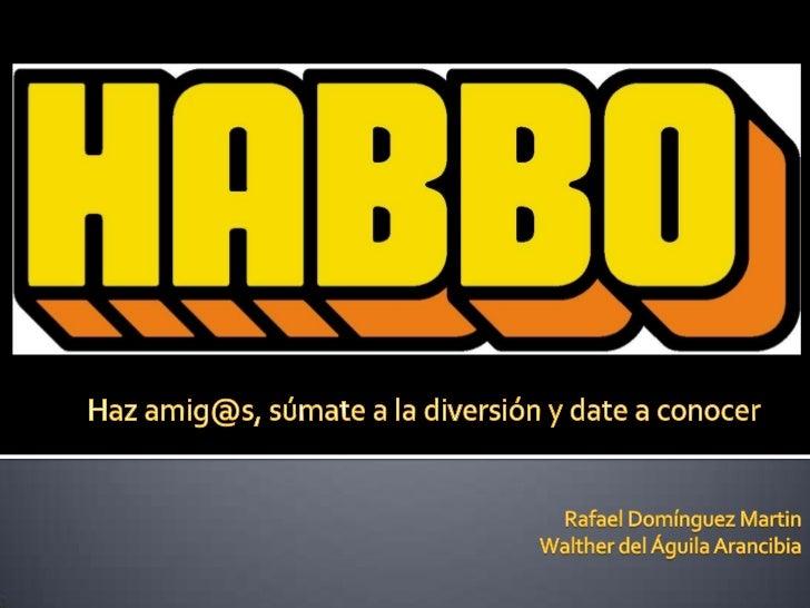 Haz amig@s, súmate a la diversión y date a conocer<br />Rafael Domínguez Martin<br />Walther del Águila Arancibia<br />