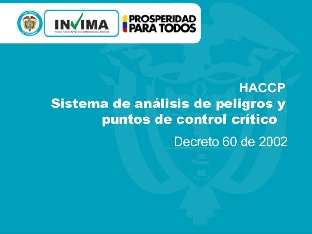 HACCP Sistema de análisis de peligros y puntos de control crítico Decreto 60 de 2002