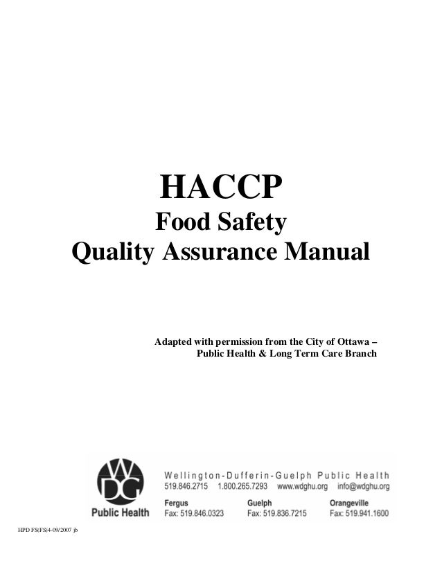 HACCP Food Safety Quality Assurance Manual Adapted with permission from the City of Ottawa – Public Health & Long Term Car...