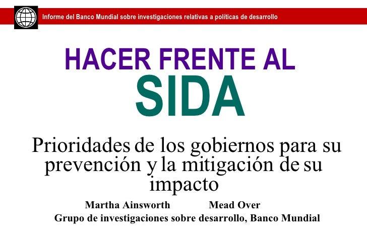HACER FRENTE AL   SIDA   Prioridades de los gobiernos para su prevención y la mitigación de su impacto Mead Over Martha Ai...