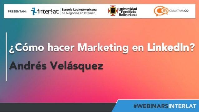 ¿Cómo hacer marketing en LinkedIn?