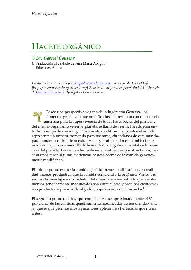 Hacete orgánicoHACETE ORGÁNICO© Dr. Gabriel Cousens© Traducción al cuidado de Ana María Aboglio.  Ediciones ÁnimaPublicaci...