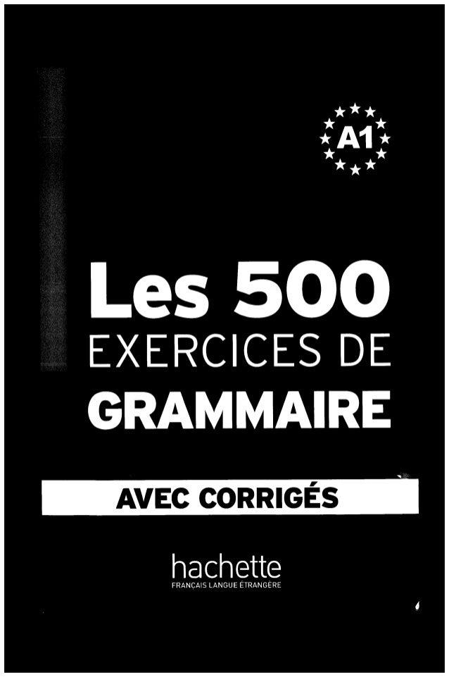 Hachette 500 exercices de grammaire a1