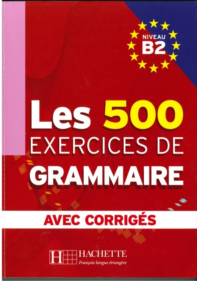 Hachette 500 exercices de grammaire b2
