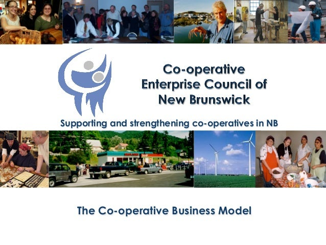 Supporting and strengthening co-operatives in NB  The Co-operative Business Model