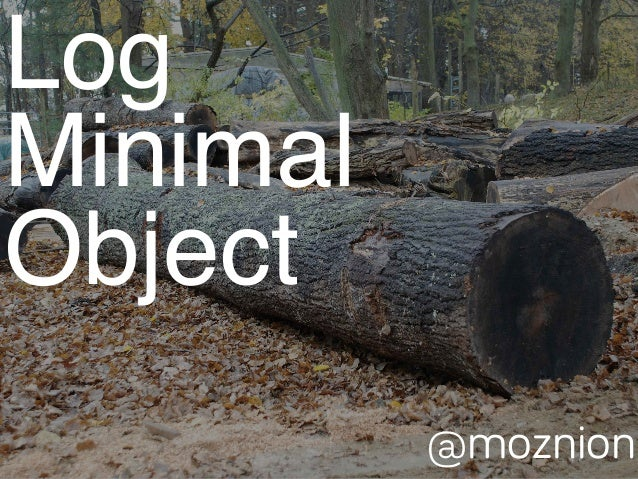 Log! Minimal! Object @moznion