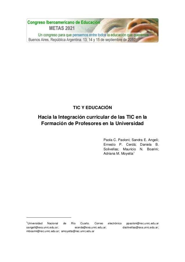 TIC Y EDUCACIÓN  Hacia la Integración curricular de las TIC en la Formación de Profesores en la Universidad Paola C. Paolo...