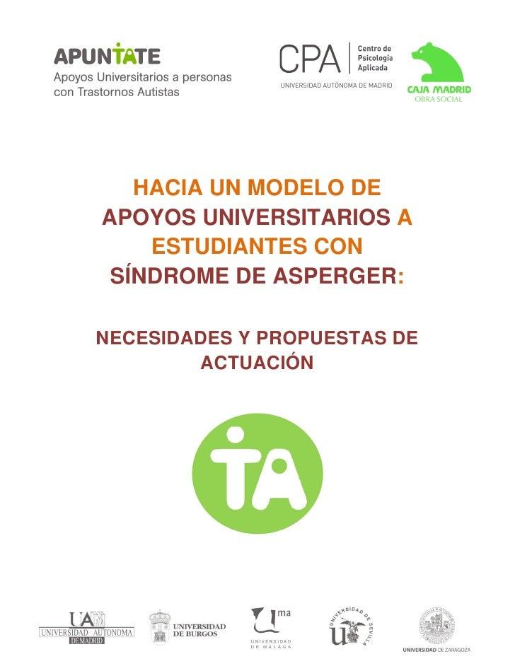 HACIA UN MODELO DEAPOYOS UNIVERSITARIOS A    ESTUDIANTES CON SÍNDROME DE ASPERGER:NECESIDADES Y PROPUESTAS DE        ACTUA...