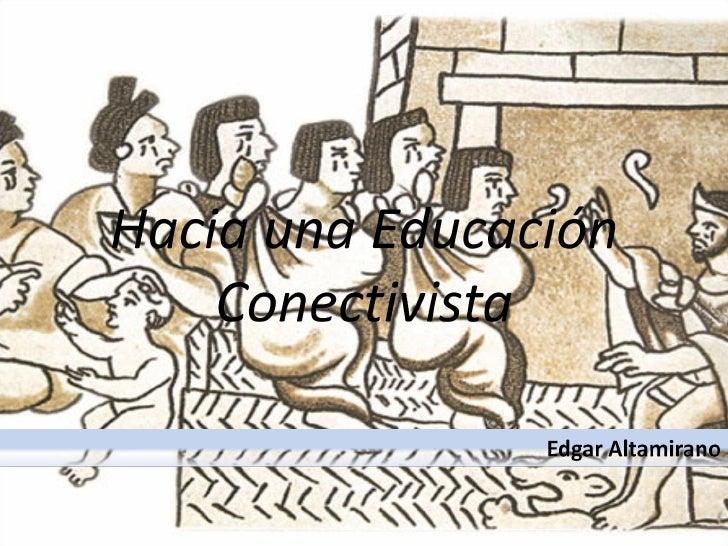Hacia una Educación Conectivista