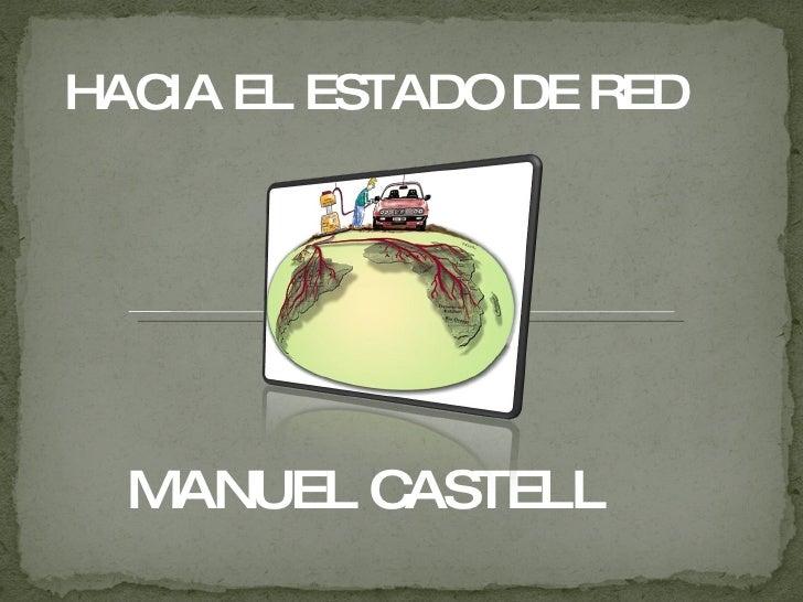 HACIA EL ESTADO DE RED MANUEL CASTELL