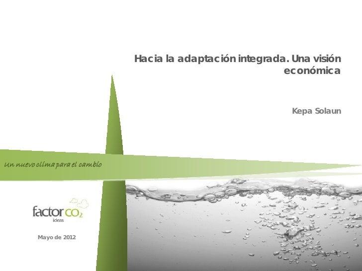 Factor co2                                Hacia la adaptación integrada. Una visión                                       ...