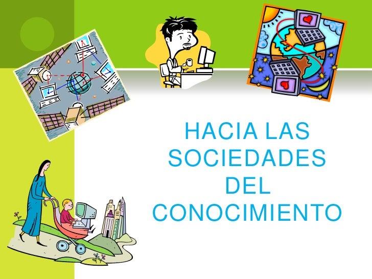 HACIA LAS SOCIEDADES DEL CONOCIMIENTO<br />