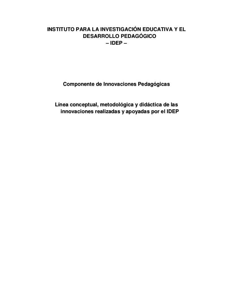 INSTITUTO PARA LA INVESTIGACIÓN EDUCATIVA Y EL            DESARROLLO PEDAGÓGICO                    – IDEP –     Componente...